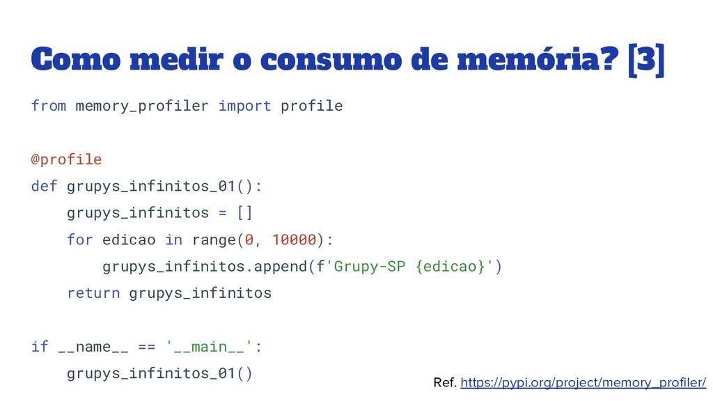 Como medir o consumo de memória? [3] from memor...