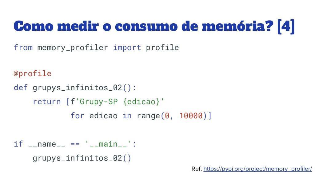 Como medir o consumo de memória? [4] from memor...