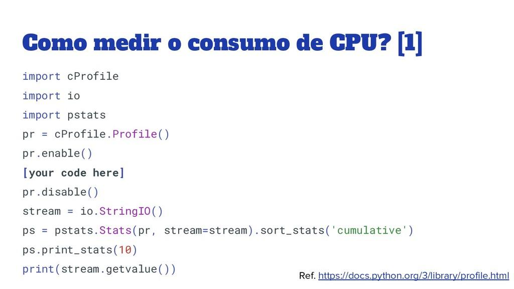 Como medir o consumo de CPU? [1] Ref. https://d...