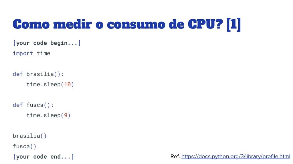 Como medir o consumo de CPU? [1] [your code beg...