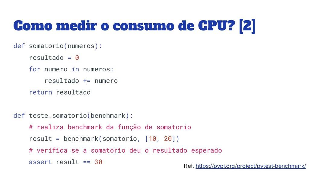 Como medir o consumo de CPU? [2] def somatorio(...