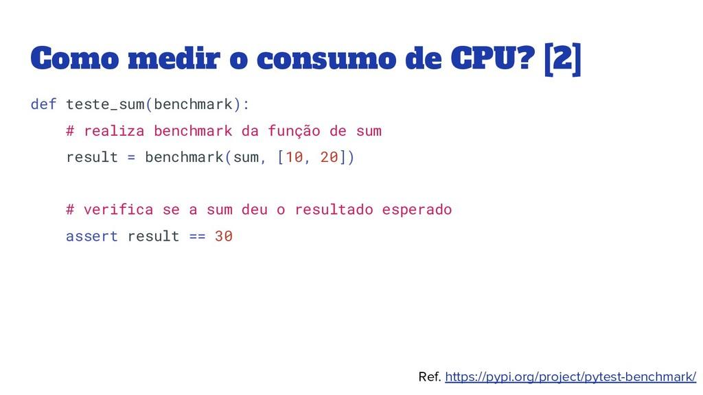 Como medir o consumo de CPU? [2] def teste_sum(...