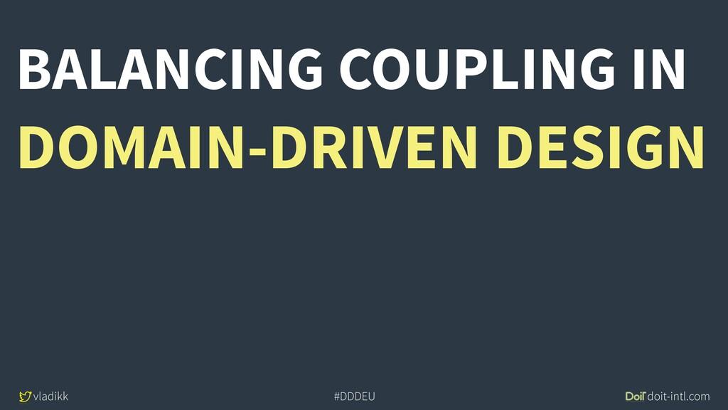 vladikk doit-intl.com #DDDEU BALANCING COUPLING...