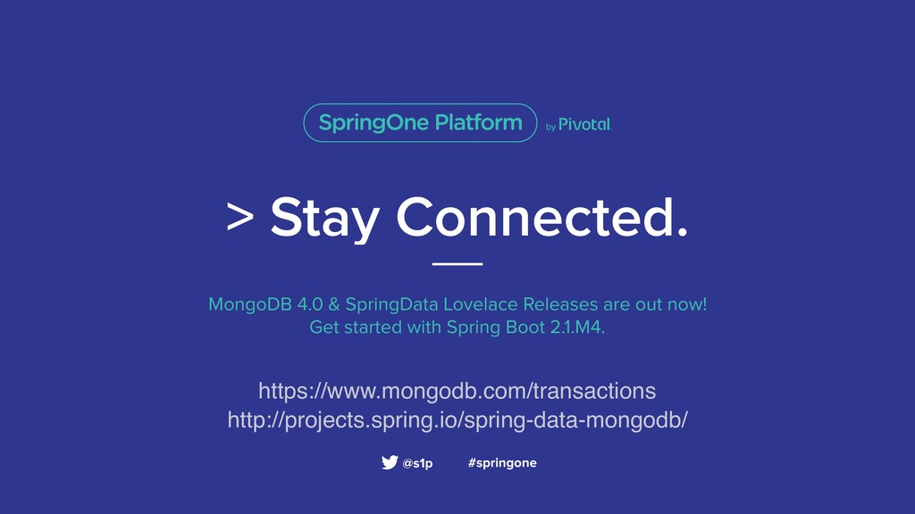 > Stay Connected. MongoDB 4.0 & SpringData Love...