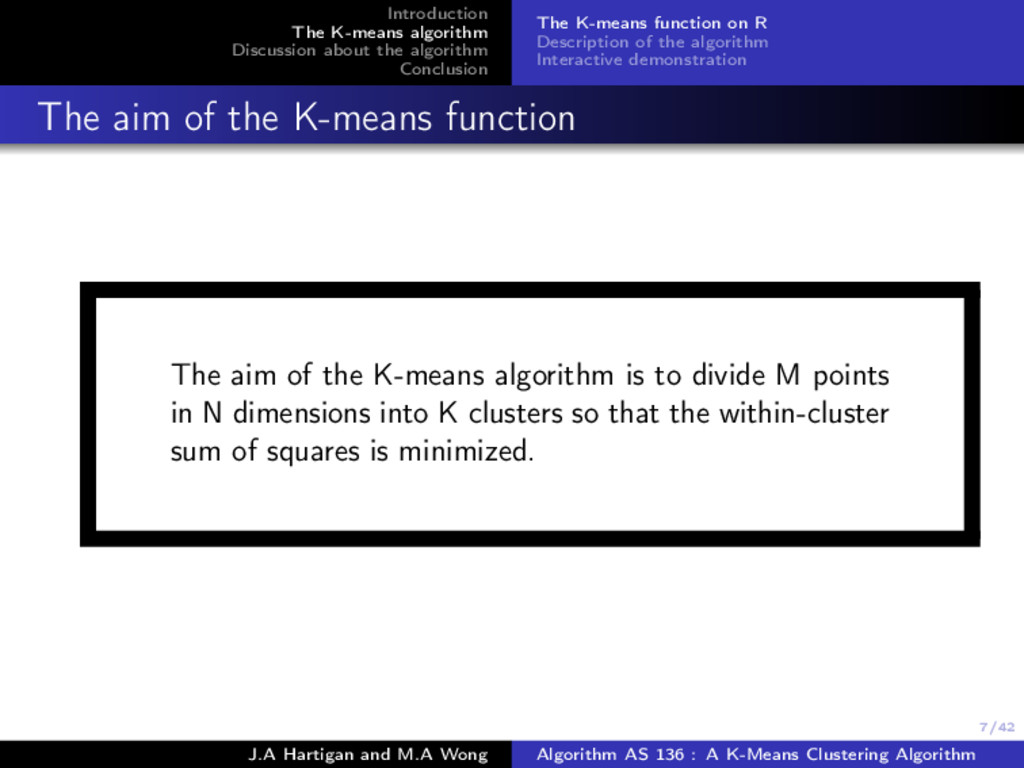 7/42 Introduction The K-means algorithm Discuss...
