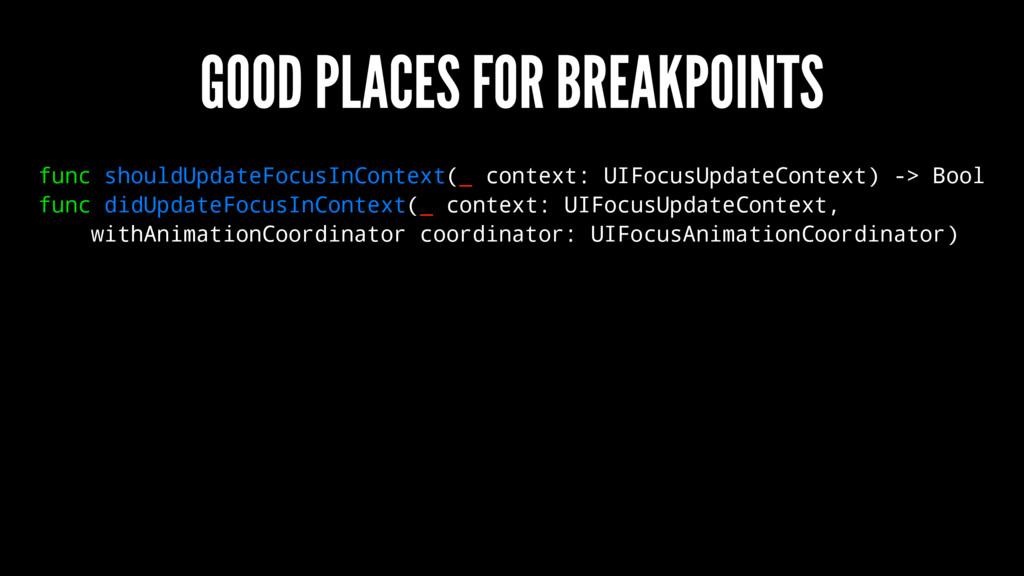 GOOD PLACES FOR BREAKPOINTS func shouldUpdateFo...
