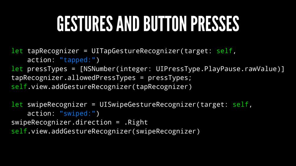 GESTURES AND BUTTON PRESSES let tapRecognizer =...