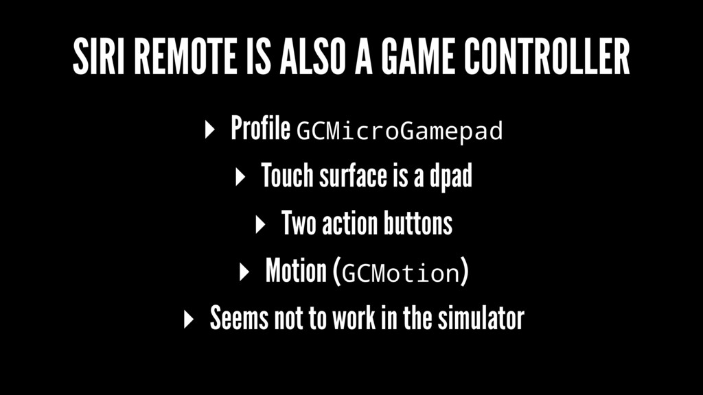 SIRI REMOTE IS ALSO A GAME CONTROLLER ▸ Profile...