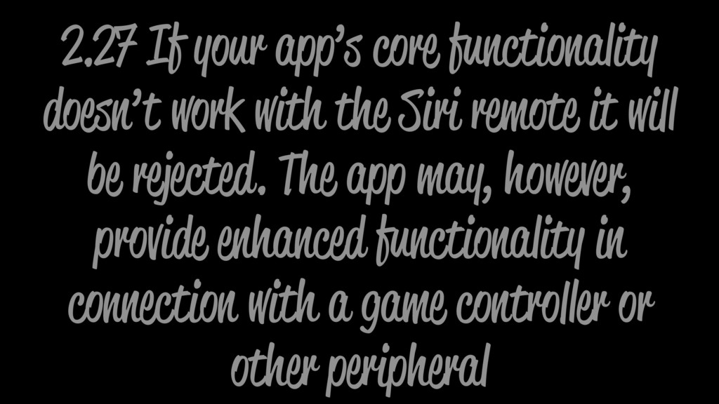 2.27 If your app's core functionality doesn't w...
