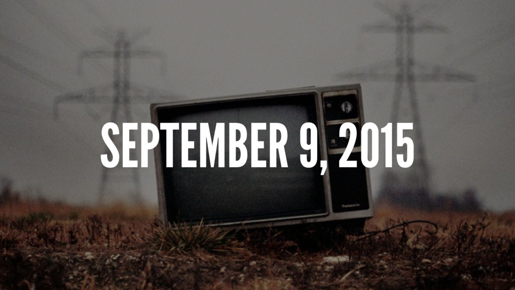 SEPTEMBER 9, 2015