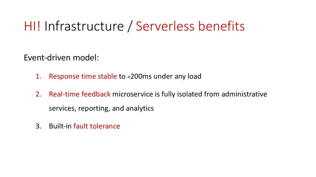 HI! Infrastructure / Serverless benefits Event-...