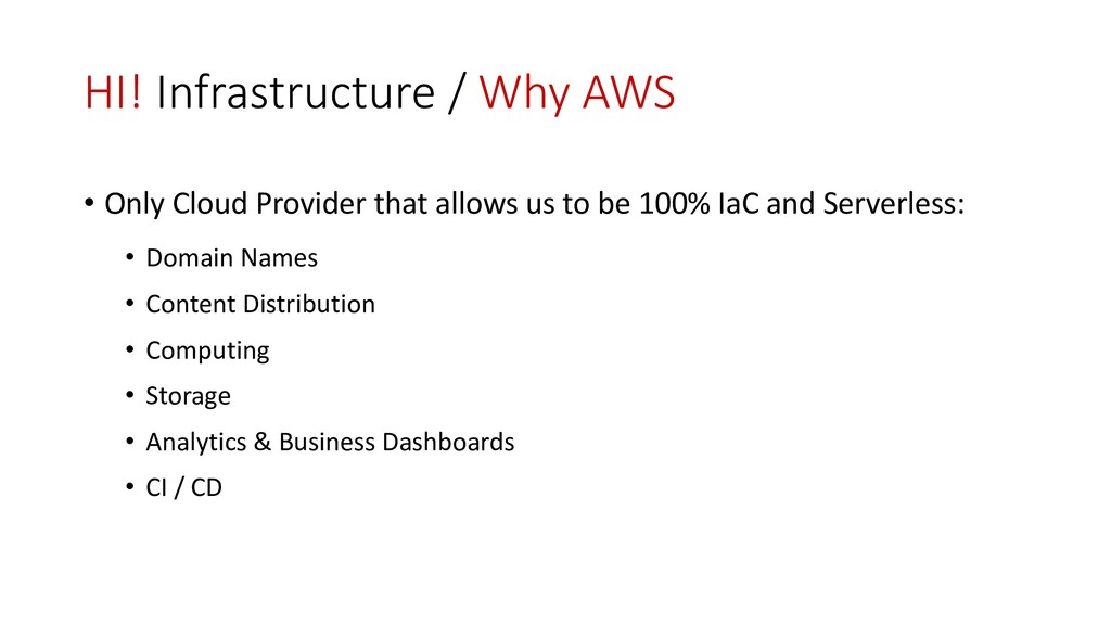 HI! Infrastructure / Why AWS • Only Cloud Provi...