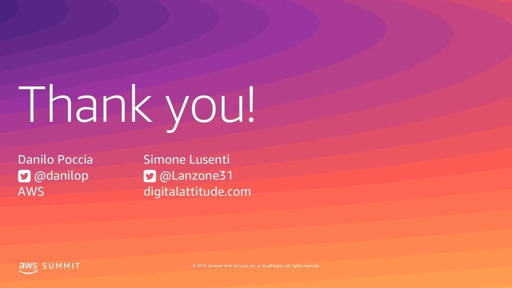 Thank you! S U M M I T © 2019, Amazon Web Servi...