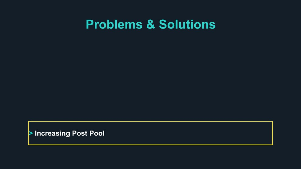 Problems & Solutions > Increasing Post Pool