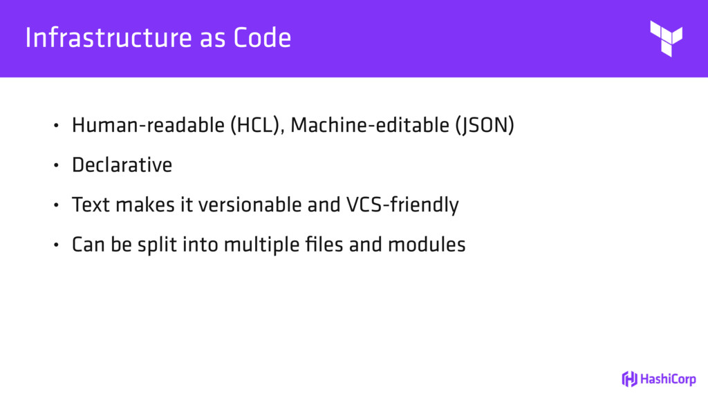 Infrastructure as Code • Human-readable (HCL), ...