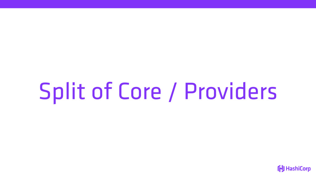 Split of Core / Providers