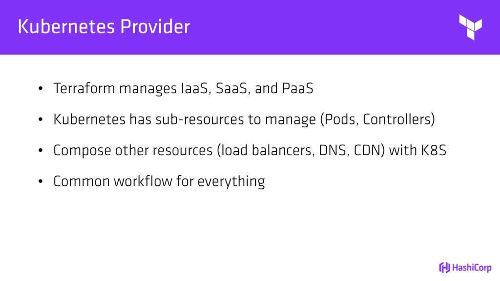 Kubernetes Provider • Terraform manages IaaS, S...