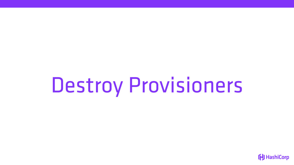 Destroy Provisioners