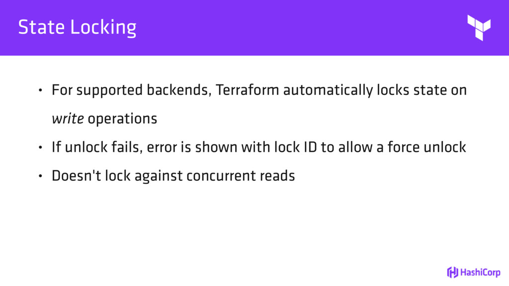 State Locking • For supported backends, Terrafo...