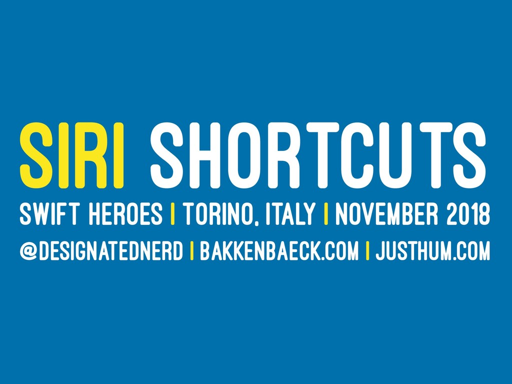 SIRI SHORTCUTS SWIFT HEROES | TORINO, ITALY | N...