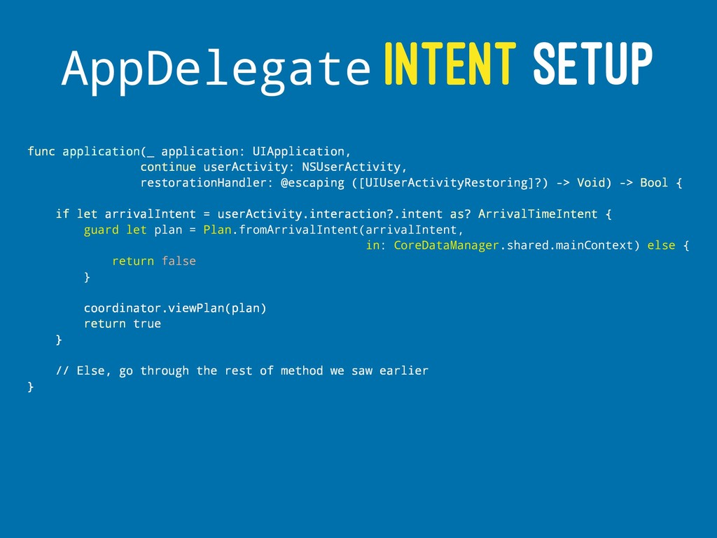 AppDelegate INTENT SETUP func application(_ app...