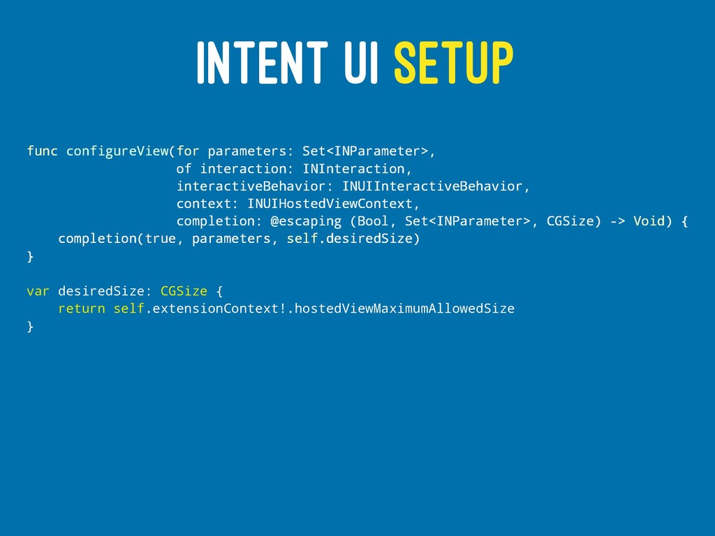 INTENT UI SETUP func configureView(for paramete...