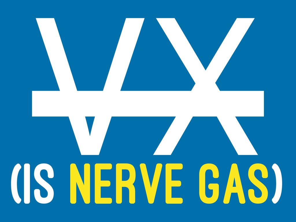 VX (IS NERVE GAS)