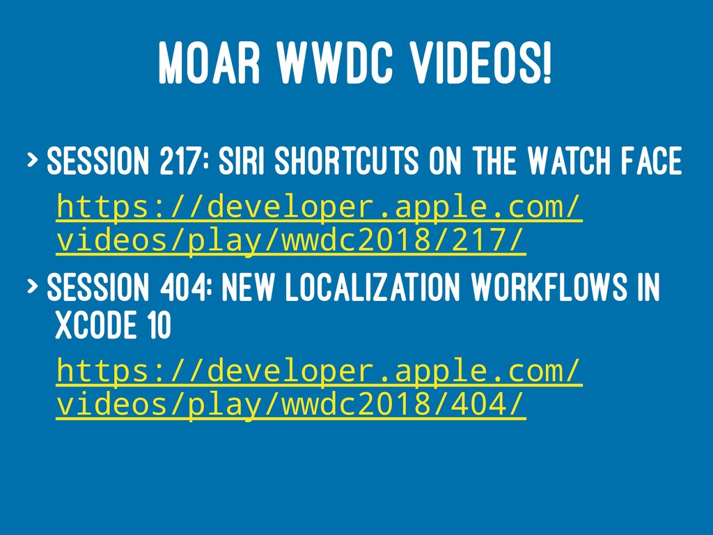 MOAR WWDC VIDEOS! > Session 217: Siri Shortcuts...