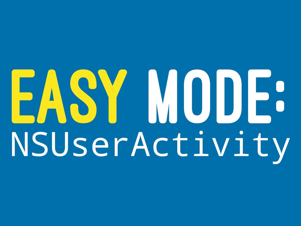 EASY MODE: NSUserActivity