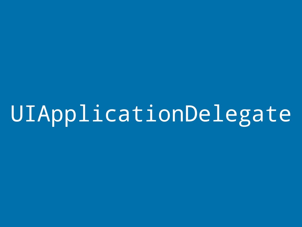 UIApplicationDelegate