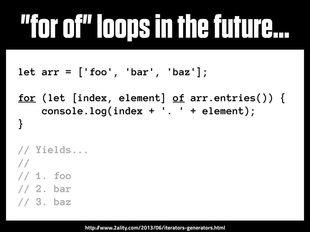 http:/ /www.2ality.com/2013/06/iterators-genera...
