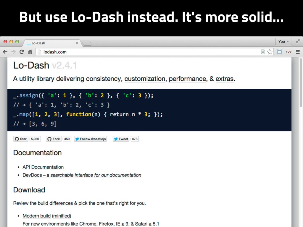 But use Lo-Dash instead. It's more solid…