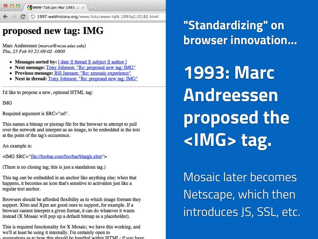 """Standardizing"" on browser innovation… 1993: Ma..."