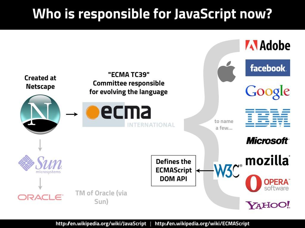"Created at Netscape ""ECMA TC39"" Committee respo..."