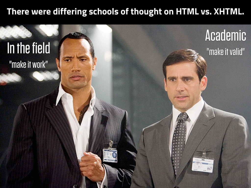 There were differing schools of thought on HTML...