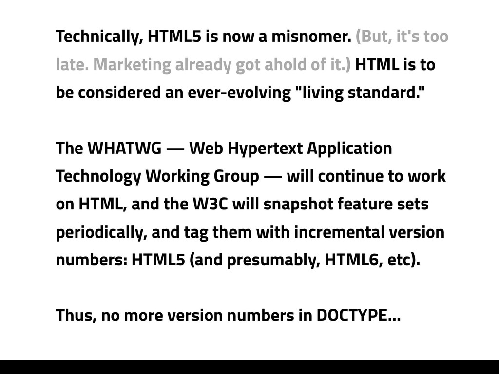 Technically, HTML5 is now a misnomer. (But, it'...
