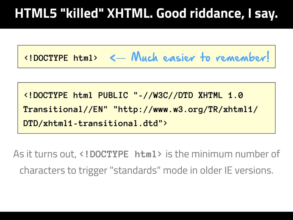 "HTML5 ""killed"" XHTML. Good riddance, I say. <!D..."