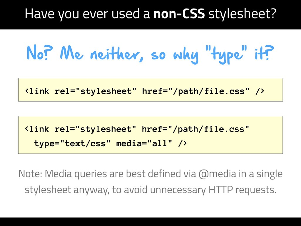 Have you ever used a non-CSS stylesheet? <link ...