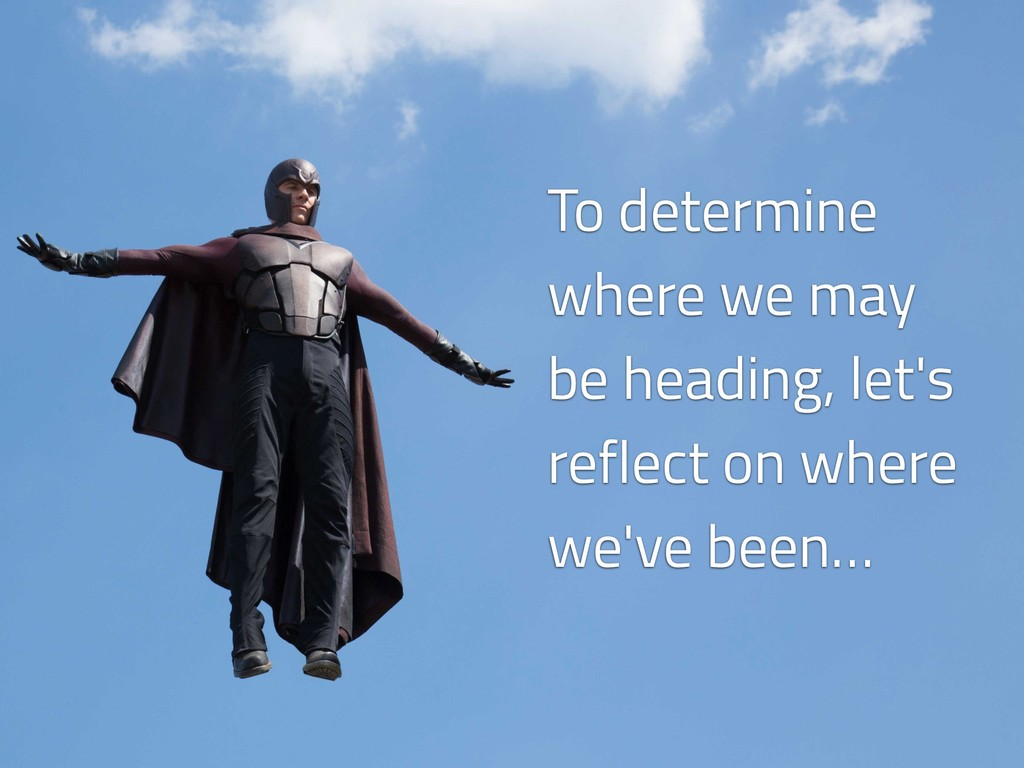 To determine where we may be heading, let's ref...