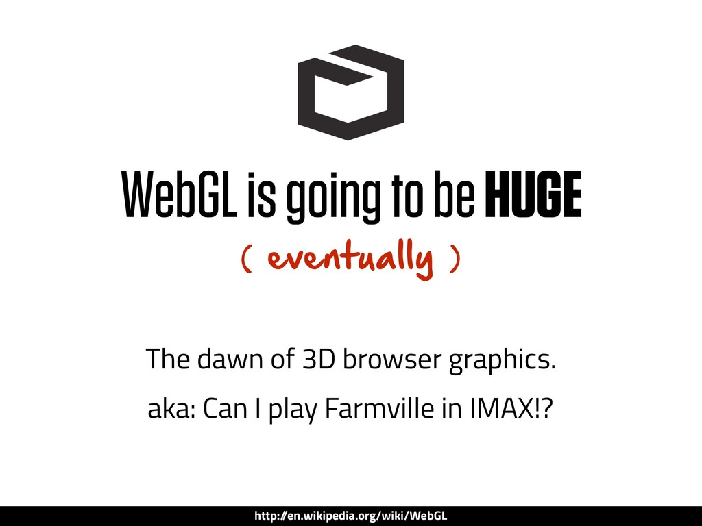 The dawn of 3D browser graphics. aka: Can I pla...