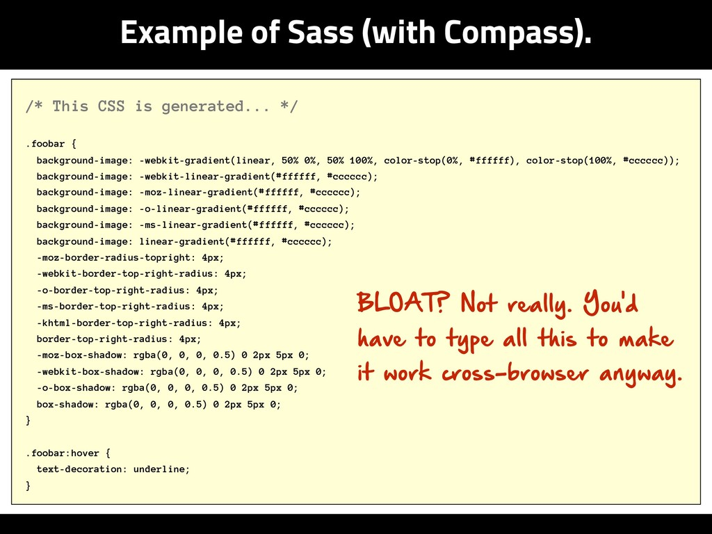 Example of Sass (with Compass). /* This CSS is ...