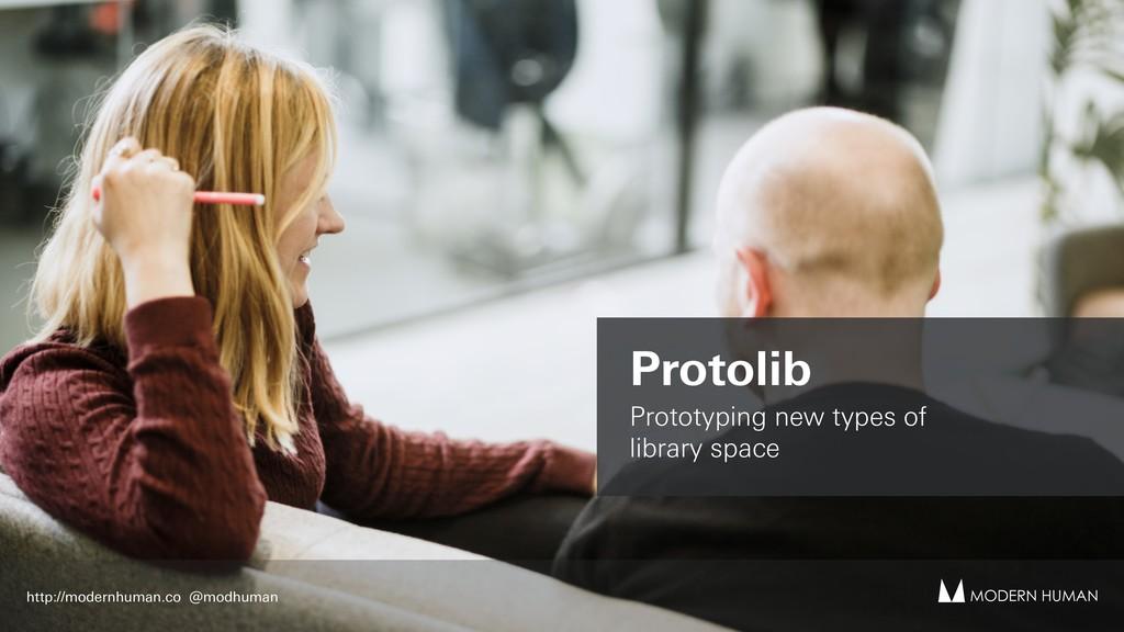 Protolib Prototyping new types of  library spa...