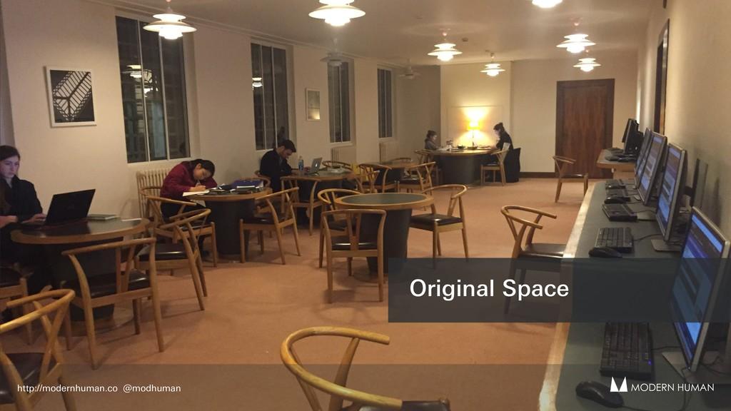 Original Space MODERN HUMAN http://modernhuman....