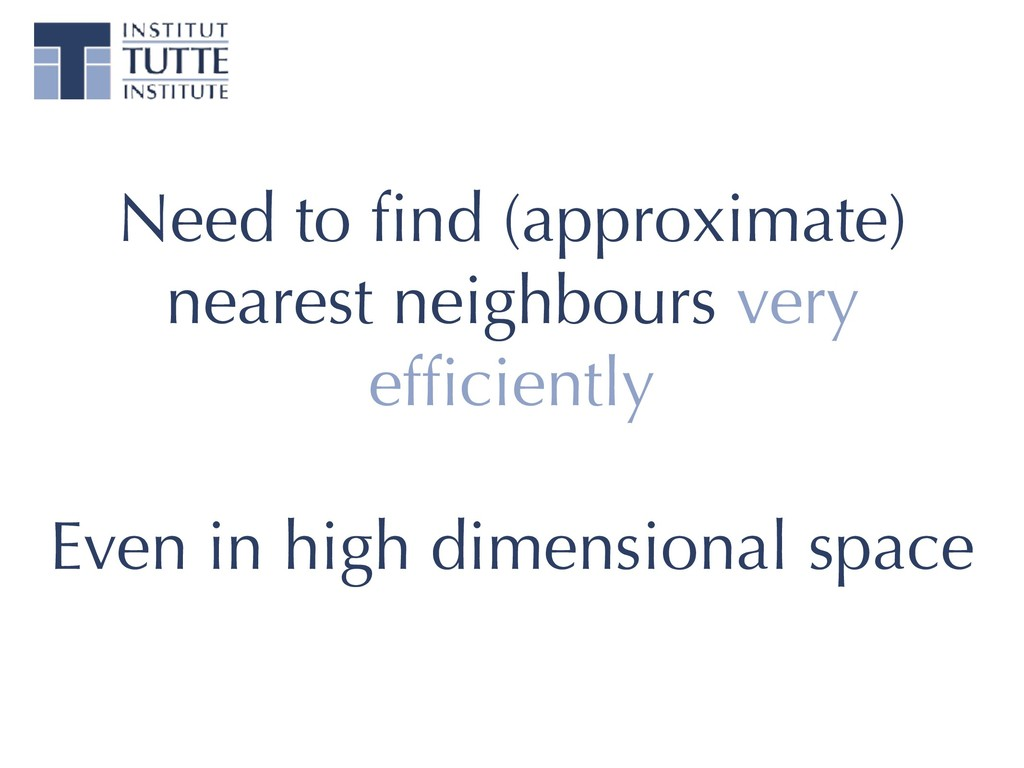 Need to find (approximate) nearest neighbours ve...