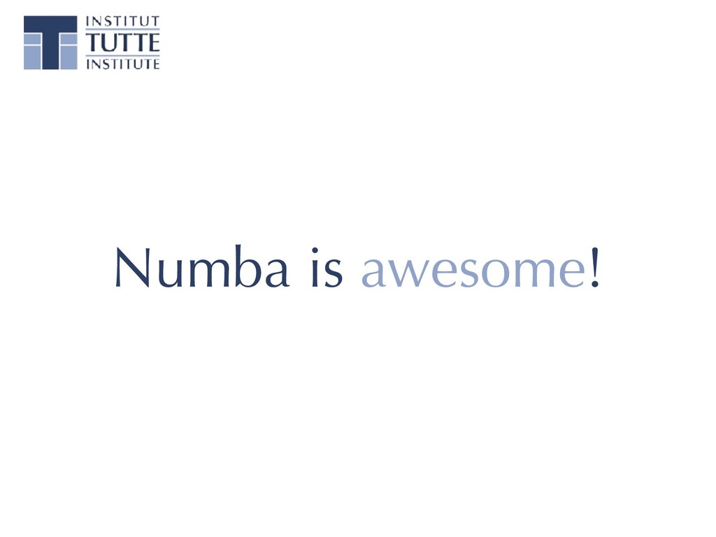 Numba is awesome!