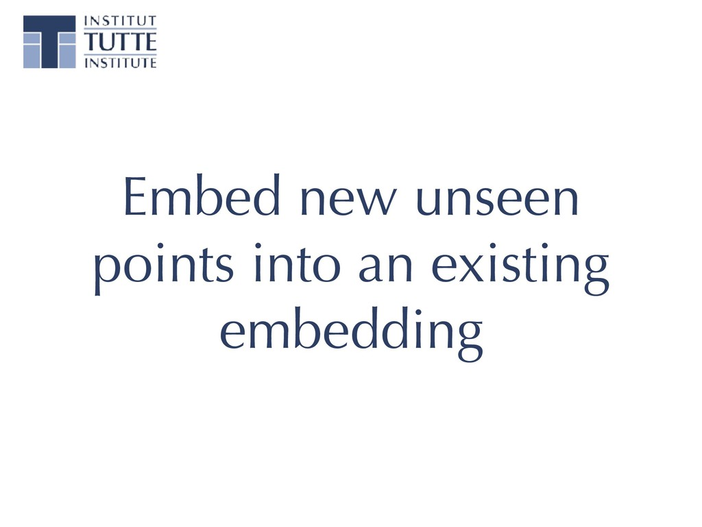 Embed new unseen points into an existing embedd...