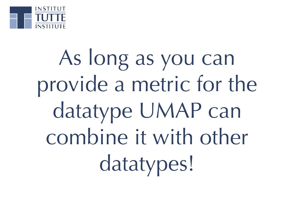 As long as you can provide a metric for the dat...