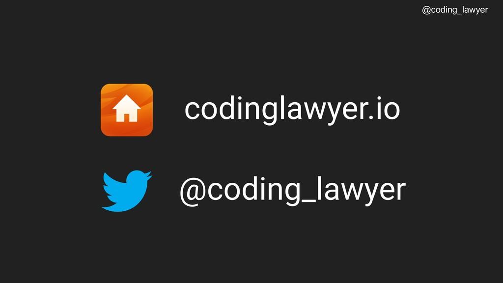 @coding_lawyer  codinglawyer.io @coding_lawyer