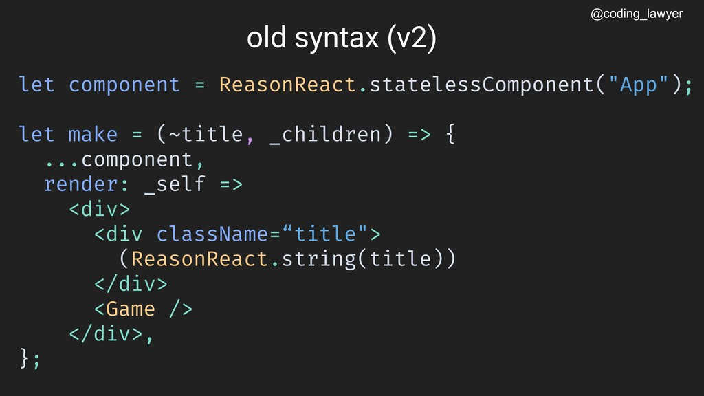 @coding_lawyer let component = ReasonReact.stat...
