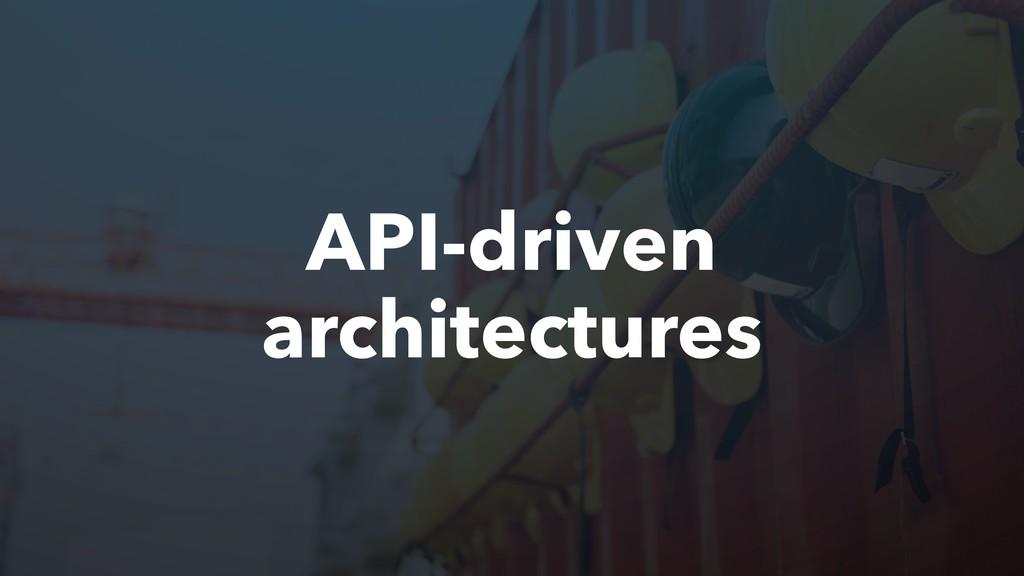 API-driven architectures